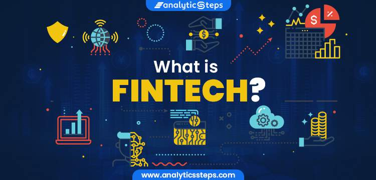 What is Fintech? Examples and Applications title banner