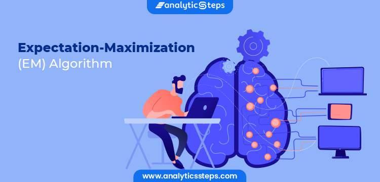 Expectation-Maximization (EM) Algorithm in Machine Learning title banner