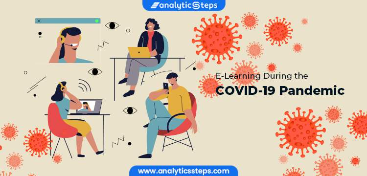 E-Learning During the COVID-19 Pandemic title banner