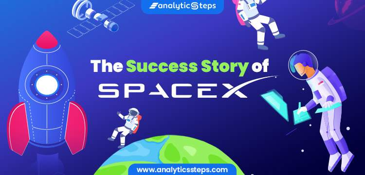 The Success Story of SpaceX title banner