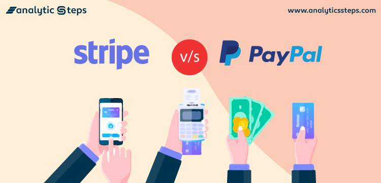 Stripe vs PayPal: How to Decide the Right Payment Platform for Online Business title banner