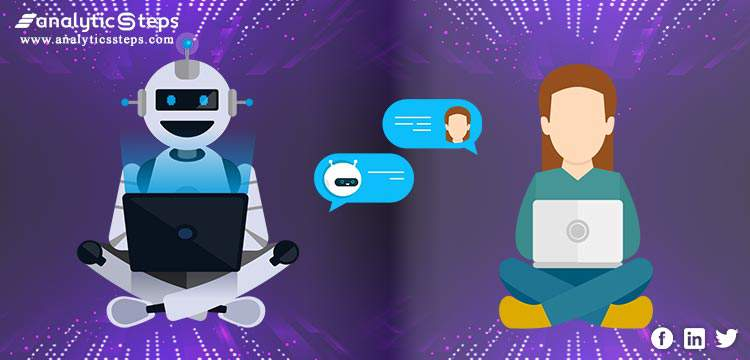 Learn Everything About Machine Learning Chatbot(s) | Analytics Steps