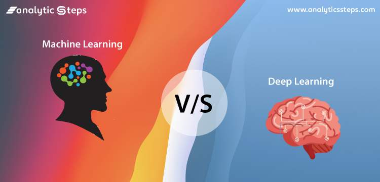 Machine Learning vs Deep Learning: How are They Different? title banner