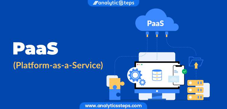 What is Platform as-a-service (PaaS)? title banner