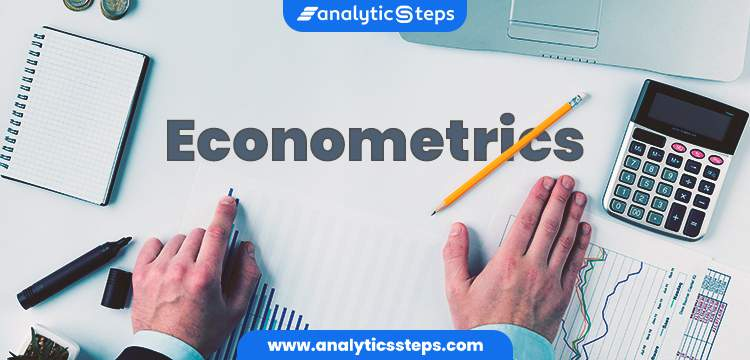 What is Econometrics? Types, Stages and Functions title banner