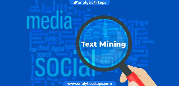What is Text Mining? Process, Methods and Applications title banner
