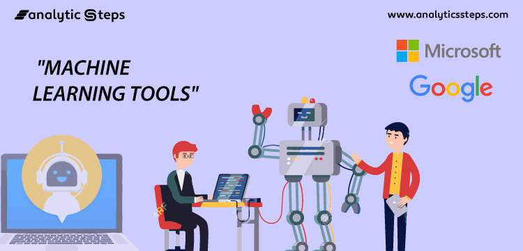 5 Top Machine Learning Tools title banner