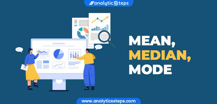 Mean Median & Mode - An Overview title banner