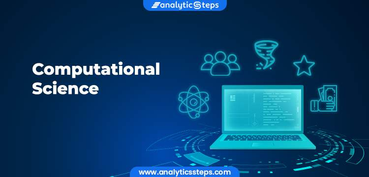 Computational Science - Everything you need to know title banner