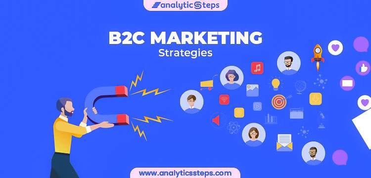 Top 10 B2C Marketing strategies title banner