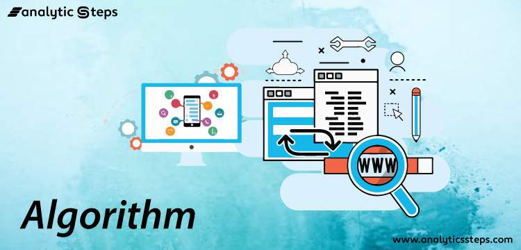 What is an Algorithm? Types, Applications, and Characteristics title banner