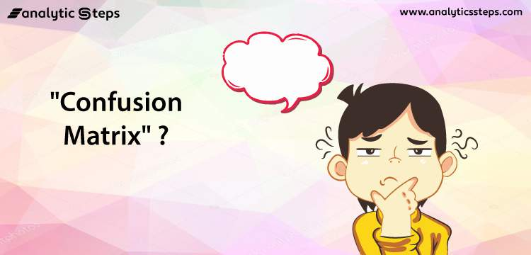 What is Confusion Matrix? title banner
