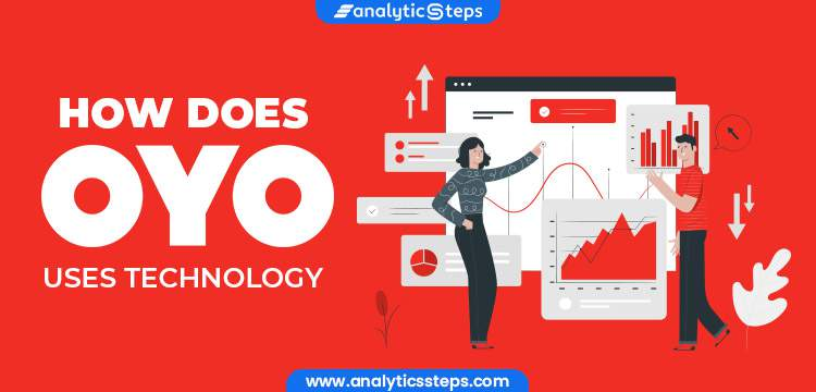 How OYO Uses Technology for a seamless customer experience title banner