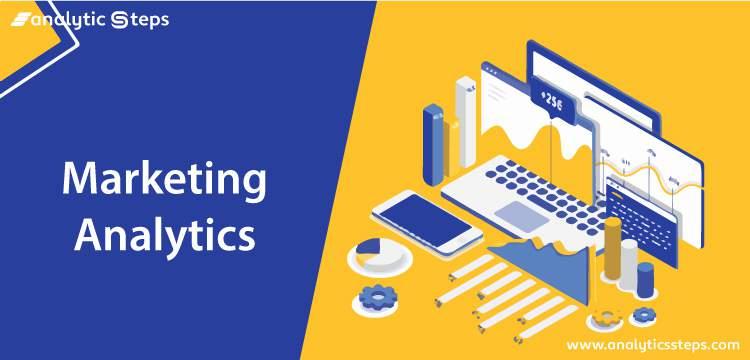 Marketing Analytics - An Overview title banner