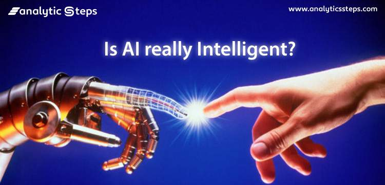 Is Artificial Intelligence (AI) Really Intelligent? title banner